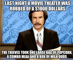 Funny Movie Memes - last night a movie theater was robbed meme