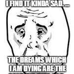Sad Face Meme - sad face meme generator imgflip