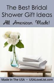 best wedding shower gifts best bridal shower gifts made in the usa usa list