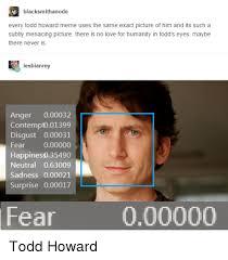 Howard Meme - blacksmithanode every todd howard meme uses the same exact picture