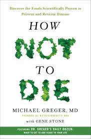 dr michael greger u0027s how not to die 6 foods to eat every day for