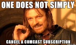 Comcast Meme - cancel comcast subscription meme on imgur