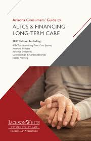 2017 arizona consumer u0027s guide to altcs u0026 financing long term care