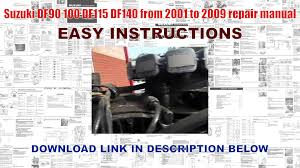suzuki df90 100 df115 df140 from 2001 to 2009 repair manual youtube