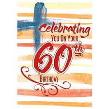 celebrate 60 birthday celebrating you on your 60th birthday 60th birthday card