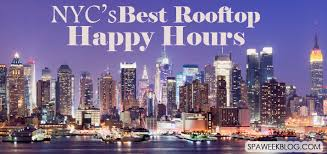 best roof top bars 6 best rooftop bar happy hours in nyc
