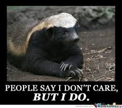 Meme Honey Badger - misunderstood honey badger by ramonster meme center