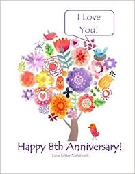 8th wedding anniversary happy 8th anniversary letter notebook i you 8th wedding
