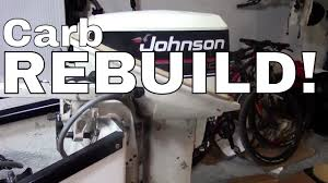 johnson evinrude 15 hp outboard engine carburetor rebuild youtube