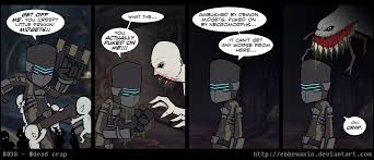 Dead Space Meme - dead crap by ebbewaxin on deviantart