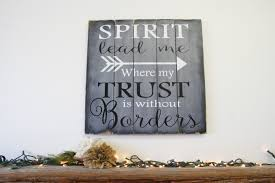 Scripture Wall Art Home Decor by Christian Wall Art Spirit Lead Me Where My Trust Is Without