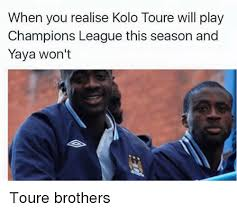 Kolo Toure Memes - when you realise kolo toure will play chions league this season