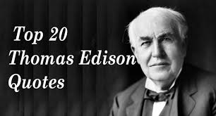 how did thomas edison invent the light bulb top 20 thomas edison quotes inventor of the light bulb youtube
