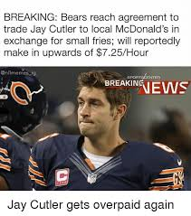 Jay Cutler Memes - breaking bears reach agreement to trade jay cutler to local