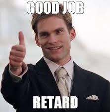 Meme Retard - retard meme funny retard pics and never go full retard meme