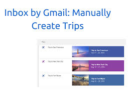 inbox manually create trips google tips and tricks