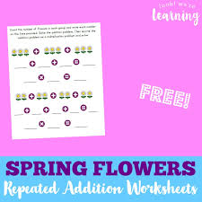 flower repeated addition worksheets look we u0027re learning