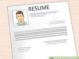 Funeral Director Resume 3 Ways To Become A Funeral Director Wikihow