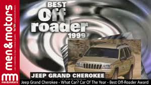 jeep grand best year jeep grand what car car of the year best roader