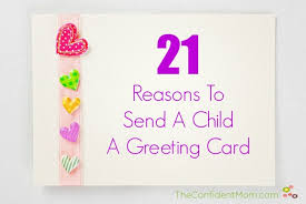 how to send a birthday card 21 reasons to send a child a greeting card the confident