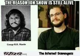 Jon Snow Memes - the reason jon snow is still alive funny got meme pmslweb