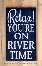 river house decor river signs relax youre on river time rustic