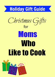 9 awesome christmas gifts for mom who likes to cook u2013 girls gift blog