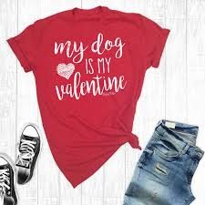 valentines shirts my dog is my shirt dog shirt valentines day