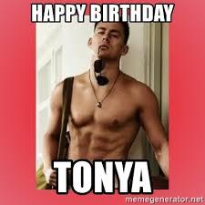 Tonya Meme - happy birthday tonya channing tatum meme generator