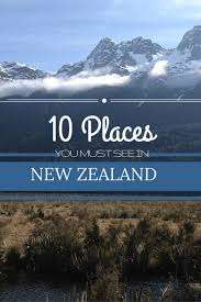 A Place Nz 10 Places You Must See In New Zealand