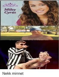 Miley Cyrus Meme - miley cyrus nekk minnet miley cyrus meme on me me