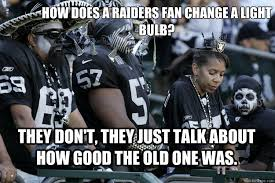 Raiders Fans Memes - 15 raider memes that are accurate as hell the denver city page