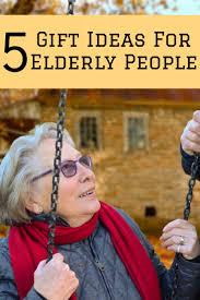 gift ideas for elderly 5 gift ideas for like elderly grandpas and grandmas