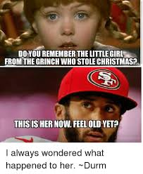 Little Girl Memes - doyouremember the little girl from the grinch who stole christmas
