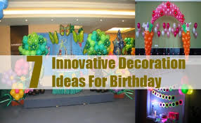 innovative decoration ideas for birthday how to celebrate
