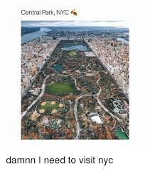 Memes Nyc - central park nyc damnn i need to visit nyc girl meme on me me