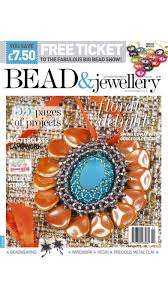 bead magazine the uk u0027s favourite magazine for beadwork wirework