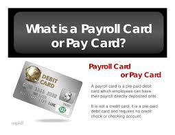 pre pay card the basics of paycards payroll cards