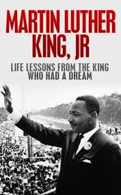 biography for martin luther king martin luther king jr life lessons from the king who had a dream