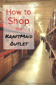 Kitchen Cabinets Factory Outlet How To Shop The Kraftmaid Outlet Celebrate Every Day With Me