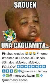 Pinches Memes - saquen tube una caguamital pinches crudas meme memes