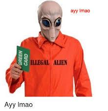 Green Card Meme - green card ayy lmao gc illegal alien ayy lmao ayy lmao meme on