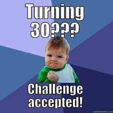 Funny 30th Birthday Meme - 20 awesome 30th birthday memes sayingimages com