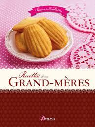 recette de cuisine de nos grand mere amazon fr recettes de grand mere collectif livres