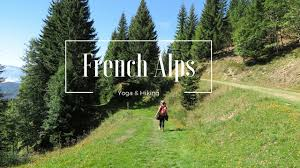 yoga and hiking in the french alps youtube