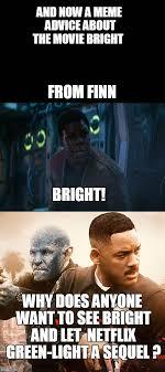 Movie Meme - finn meme advice on bright movie imgflip