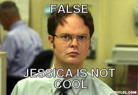 Jessica Meme - google image search your name and post the first meme this is