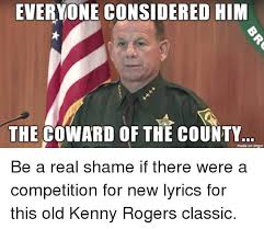 Kenny Rogers Meme - everyone considered hin the coward of the county made on imgur be a