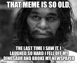 Meme So - yo mama might be fat but that meme is so old imgflip