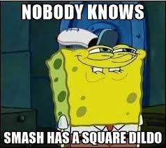 Dildo Meme - nobody knows smash has a square dildo spongebob face meme
